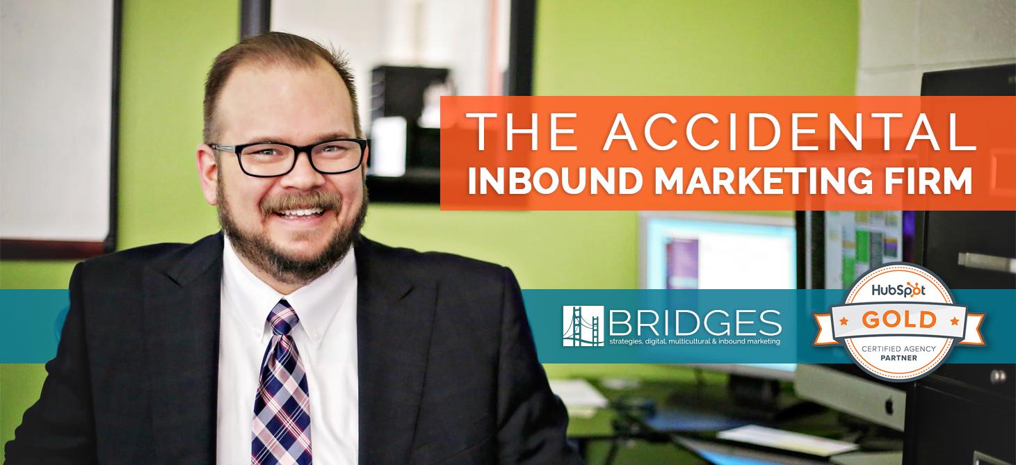 The Accidental Inbound Marketing Firm - Bridges Strategies in OKC